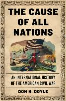 Cover image for The cause of all nations : an international history of the American Civil War