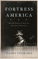 Cover image for Fortress America : how we embraced fear and abandoned democracy