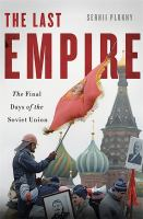 Cover image for The last empire : the final days of the Soviet Union
