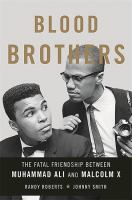 Cover image for Blood brothers : the fatal friendship between Muhammad Ali and Malcolm X