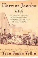 Cover image for Harriet Jacobs : a life