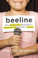 Cover image for Beeline : what spelling bees reveal about generation Z's new path to success
