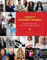 Cover image for Today's wonder women : everyday superheroes who are changing the world