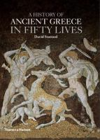 Cover image for A history of ancient Greece in fifty lives