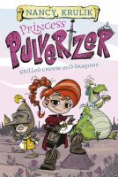 Cover image for Princess Pulverizer : grilled cheese and dragons