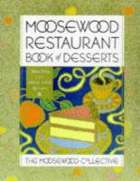 Cover image for Moosewood restaurant book of desserts