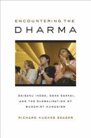 Cover image for Encountering the Dharma : Daisaku Ikeda, Soka Gakkai, and the globalization of Buddhist humanism