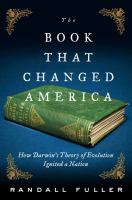 Cover image for The book that changed America : how Darwin's theory of evolution ignited a nation
