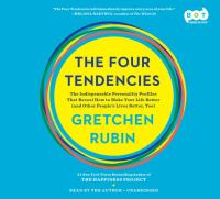 Cover image for The four tendencies : the indispensable personality profiles that reveal how to make your life better (and other people's lives better, too)