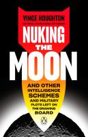 Cover image for Nuking the moon : and other intelligence schemes and military plots left on the drawing board