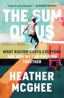 Cover image for The sum of us : what racism costs everyone and how we can prosper together