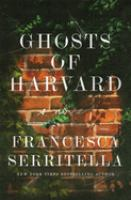 Cover image for Ghosts of Harvard : a novel