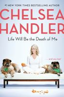Cover image for Life will be the death of me : ...and you, too!