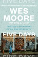 Cover image for Five days : the fiery reckoning of an American city