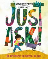Cover image for Just ask! : be different, be brave, be you