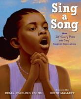 Cover image for Sing a song : how Lift Every Voice and Sing inspired generations