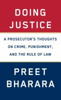 Cover image for Doing justice : a prosecutor's thoughts on crime, punishment, and the rule of law