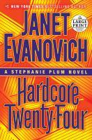 Cover image for Hardcore twenty-four : a Stephanie Plum novel