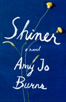 Cover image for Shiner : a novel