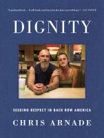 Cover image for Dignity : seeking respect in back row America