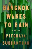 Cover image for Bangkok wakes to rain : a novel