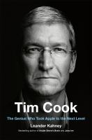 Cover image for Tim Cook : the genius who took Apple to the next level