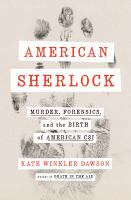 Cover image for American Sherlock : murder, forensics, and the birth of American CSI