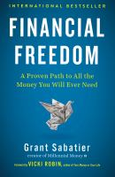 Cover image for Financial freedom : a proven path to all the money you will ever need