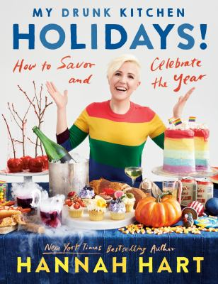 Cover image for My drunk kitchen holidays! : how to savor and celebrate the year