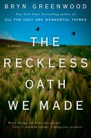 Cover image for The reckless oath we made : a novel