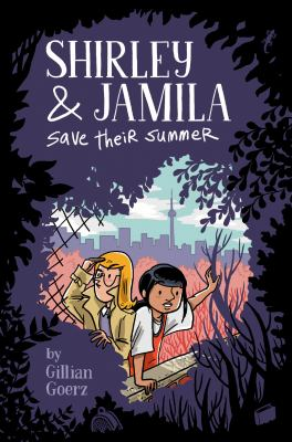 Cover image for Shirley and Jamila save their summer / Shirley and Jamila Save Their Summer