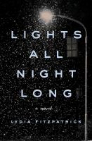 Cover image for Lights all night long : a novel