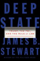 Cover image for Deep state : Trump, the FBI, and the rule of law