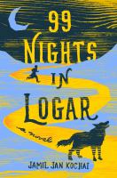 Cover image for 99 nights in Logar : a novel