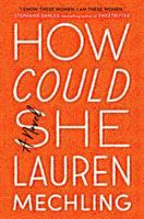Cover image for How could she : a novel