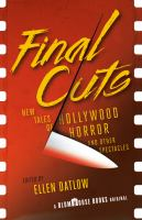 Cover image for Final cuts : new tales of Hollywood horror and other spectacles