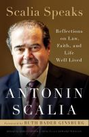 Cover image for Scalia speaks : reflections on law, faith, and life well lived