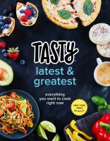 Cover image for Tasty latest & greatest : everything you want to cook right now.