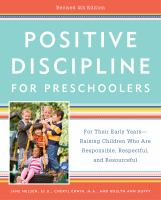 Cover image for Positive discipline for preschoolers : for their early years--raising children who are responsible, respectful, and resourceful