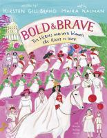 Cover image for Bold & brave : ten heroes who won women the right to vote