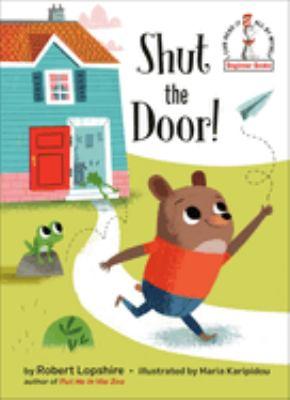 Cover image for Shut the door!