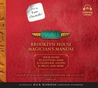 Cover image for Brooklyn House magician's manual : your guide to Egyptian gods & creatures, glyphs & spells, and more