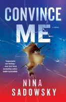 Cover image for Convince me : a novel
