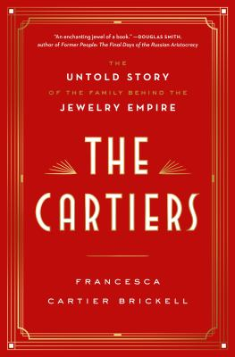 Cover image for The Cartiers : the untold story of the family behind the jewelry empire
