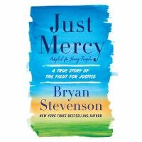 Cover image for Just mercy : a true story of the fight for justice