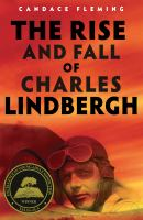 Cover image for The rise and fall of Charles Lindbergh