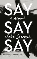 Cover image for Say say say : a novel