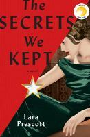Cover image for The secrets we kept : a novel