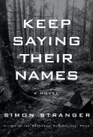 Cover image for Keep saying their names : a novel