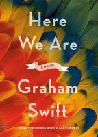 Cover image for Here we are : a novel